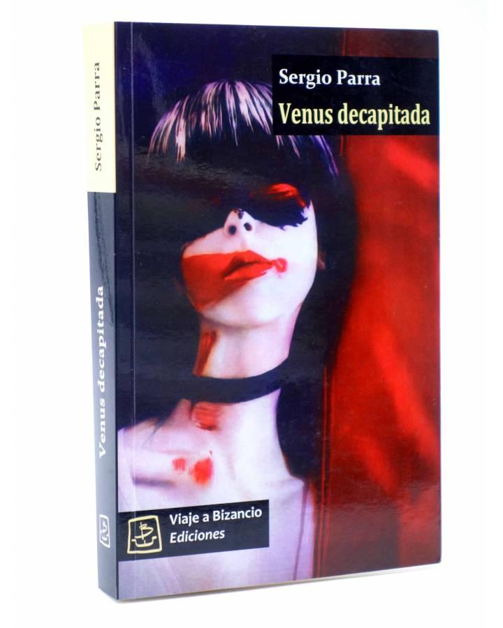 Cubierta de VENUS DECAPITADA (Sergio Parra) Viaje a Bizancio 2010