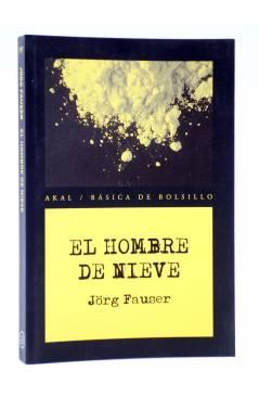 Cubierta de BÁSICA DE BOLSILLO 197. EL HOMBRE DE NIEVE (Jörg Fauser) Akal 2009