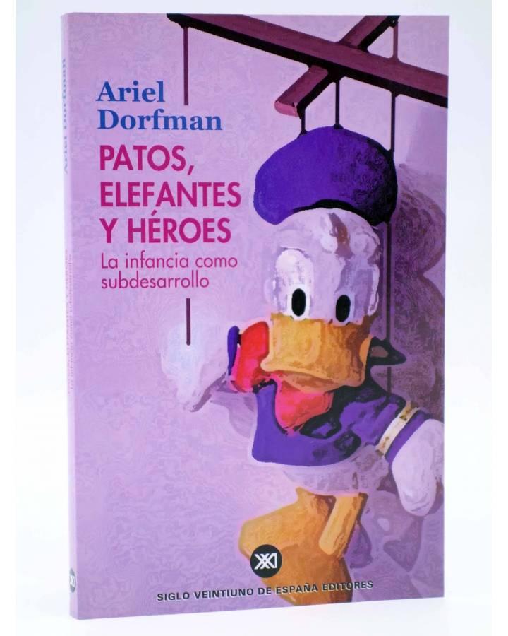 Cubierta de PATOS ELEFANTES Y HÉROES. LA INFANCIA COMO SUBDESARROLLO (Ariel Dorfman) Siglo XXI 2002