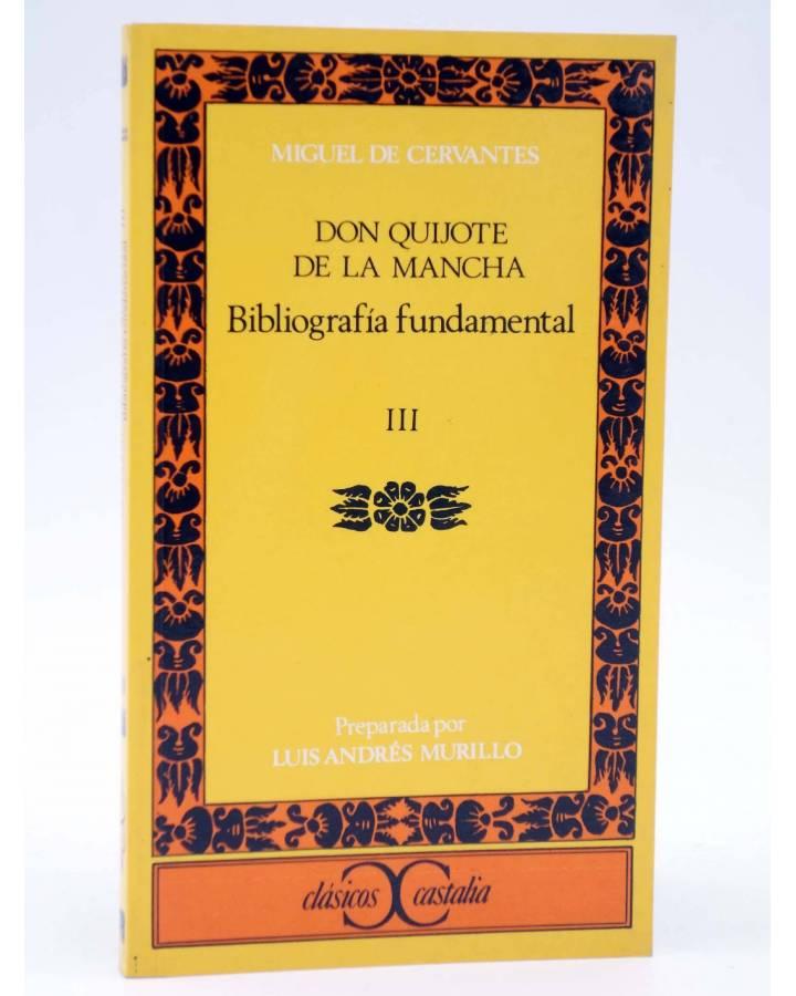Cubierta de CLÁSICOS CASTALIA 79. DON QUIJOTE T.III (A. Murillo) Castalia 1990. BIBLIOGRAFÍA FUNDAMENTAL