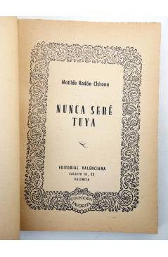 Muestra 1 de COLECCIÓN FAVORITA 50. NUNCA SERÉ TUYA (Matilde Redón Chirona) Valenciana Circa 1960