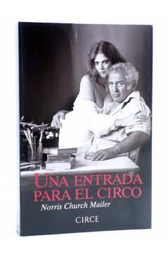 Cubierta de UNA ENTRADA PARA EL CIRCO. MEMORIAS (Norris Church Mailer) Circe 2011